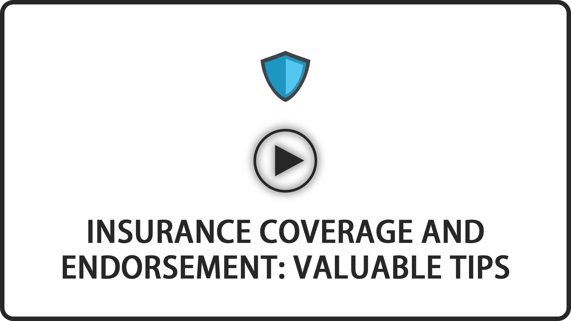 Insurance Coverage and Endorsement: Valuable Tips